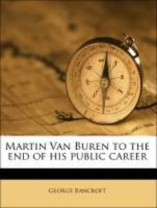 Martin Van Buren to the end of his public career