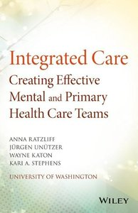 Integrated Care: Creating Effective Mental and Primary Health Ca