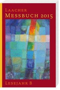 Laacher Messbuch 2015 Lesejahr B