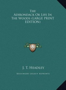 The Adirondack Or Life In The Woods (LARGE PRINT EDITION)