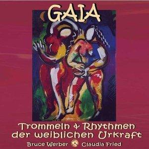 Gaia - Trommeln und Rhythmen der weiblichen Urkraft
