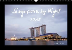 Singapore by Night 2015 - UK Version (Wall Calendar 2015 DIN A3