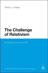 The Challenge of Relativism: Its Nature and Limits