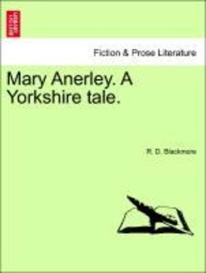 Mary Anerley. A Yorkshire tale, vol. I