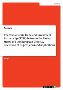 The Transatlantic Trade and Investment Partnership (TTIP) betwee