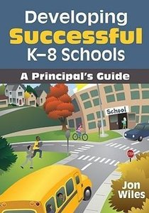 Developing Successful K-8 Schools