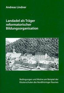 Landadel als Träger reformatorischer Bildungsorganisation