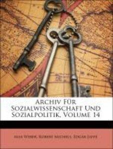Archiv Für Sozialwissenschaft Und Sozialpolitik, Volume 14