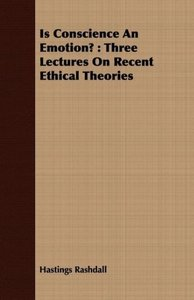 Is Conscience an Emotion?: Three Lectures on Recent Ethical Theo