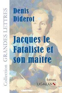 Jacques le Fataliste et son maître(grands caractères)