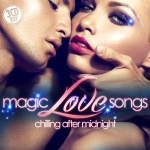 Magic Love Songs-Chilling After Midnight