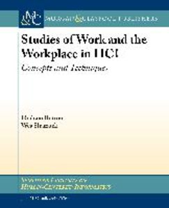 Studies of Work and the Workplace in HCI