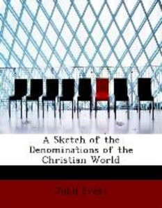 A Sketch of the Denominations of the Christian World