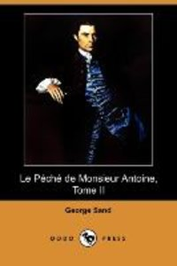 Le Peche de Monsieur Antoine, Tome II (Dodo Press)