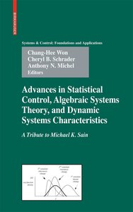 Advances in Statistical Control, Algebraic Systems Theory, and D