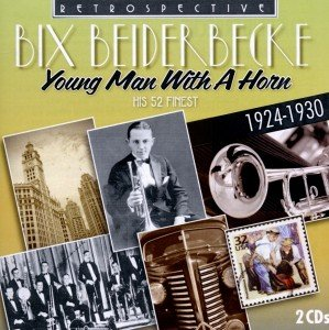 Bix Beiderbecke-His 52 Finest