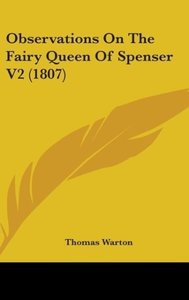 Observations On The Fairy Queen Of Spenser V2 (1807)