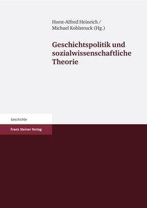 Geschichtspolitik und sozialwissenschaftliche Theorie