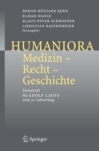 Humaniora: Medizin - Recht - Geschichte