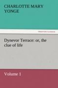 Dynevor Terrace: or, the clue of life - Volume 1