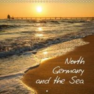 North Germany and the Sea (Wall Calendar 2015 300 × 300 mm Squar