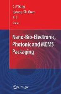 Nano and Bio Electronics, Photonic and MEMS Packaging