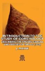 Introduction to the Study of Conchology - Describing the Orders,