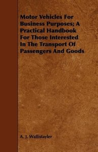 Motor Vehicles For Business Purposes; A Practical Handbook For T