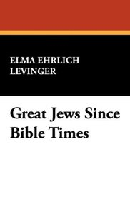 Great Jews Since Bible Times
