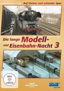 Die 3. lange Modell- und Eisenbahnnacht - Auf kleiner und schmal