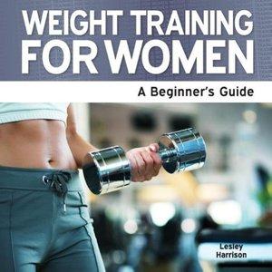 Weight Training for Women - A Beginner's Guide