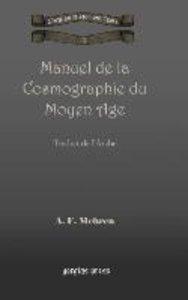Manuel de La Cosmographie Du Moyen Age