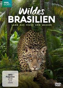 Wildes Brasilien (BBC) - Land aus Feuer und Wasser