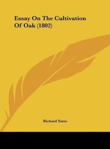 Essay On The Cultivation Of Oak (1802)
