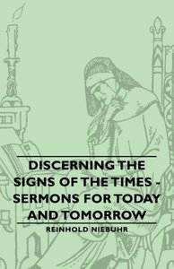 Discerning the Signs of the Times - Sermons for Today and Tomorr