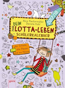 Mein Lotta-Leben. Mein Dein Lotta-Leben Schülerkalender 2017/201