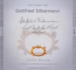 Die Orgeln von Gottfried Silbermann Vol.5