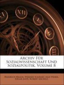 Archiv Für Sozialwissenschaft Und Sozialpolitik, Volume 8