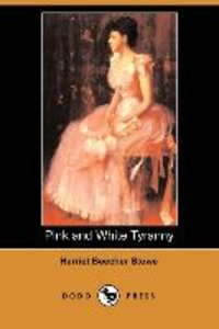 Pink and White Tyranny (Dodo Press)