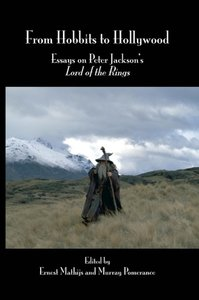 "From Hobbits to Hollywood: Essays on Peter Jackson S ""Lord of th"
