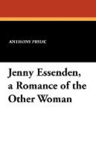 Jenny Essenden, a Romance of the Other Woman
