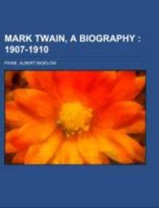 Mark Twain, a Biography Volume III