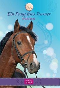 Ein Pony fürs Turnier. Ponytrilogie 2