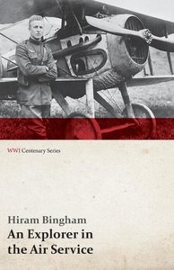 An Explorer in the Air Service (WWI Centenary Series)