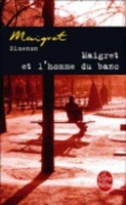 Maigret et l' homme du banc