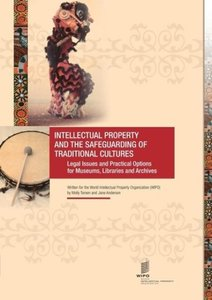 Intellectual Property and the Safeguarding of Traditional Cultur