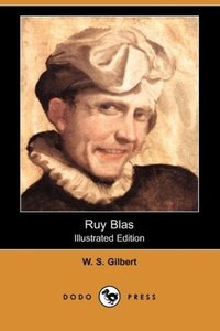 Ruy Blas (Illustrated Edition) (Dodo Press)