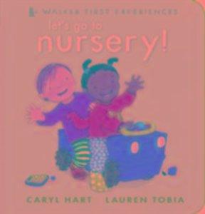 Let\'s Go to Nursery!