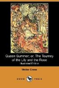 Queen Summer; Or, the Tourney of the Lily and the Rose (Illustra