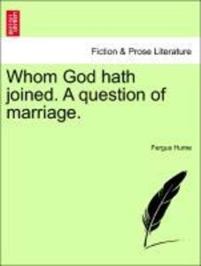 Whom God hath joined. A question of marriage. Vol. II